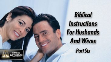 Biblical Instruction For Husbands and Wives Part 6