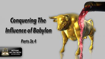 Conquering The Influence of Babylon Parts 3 & 4