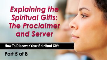 Explaining the Spiritual Gifts: The Proclaimer and Server