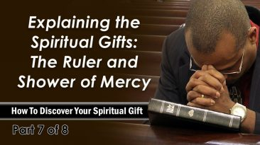 Explaining the Spiritual Gifts: The Ruler and Shower of Mercy