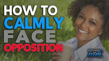 How To Calmly Face Opposition