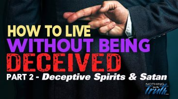 How To Live Without Being Deceived - Deceptive Spirits & Satan