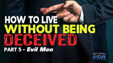 How To Live Without Being Deceived - Evil Men