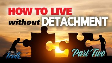 How To Live Without Detachment