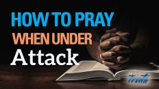 How To Pray When Under Attack