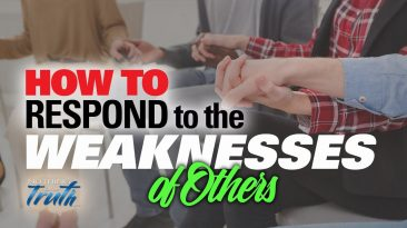 How to Respond to the Weaknesses of Others