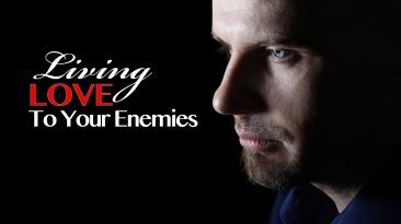 Living Love To Your Enemies