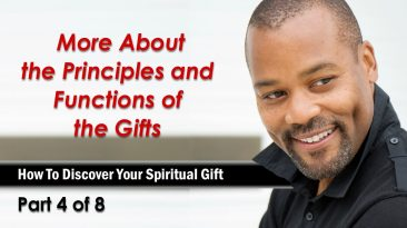 More About the Principles and Functions of the Spiritual Gifts