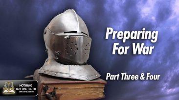 Preparing For War - Part 3 & 4
