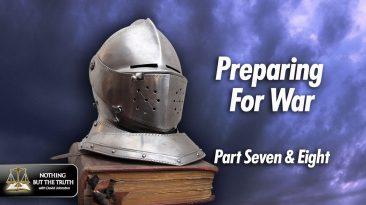 Preparing For War - Part 7 & 8