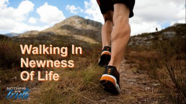 Walking In The Newness of Life in Jesus!