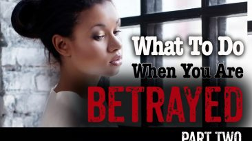What to Do when you are Betrayed