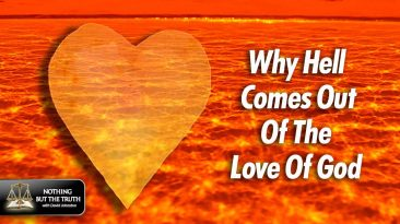 Why Hell Comes From The Love Of God