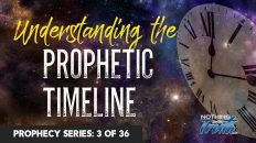 Understanding Where We Are in The Prophetic Timeline