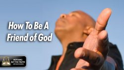 How To Be A Friend Of God – with David L. Johnston